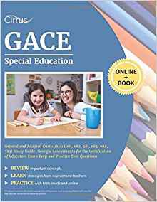 GACE Special Education General and Adapted Curriculum (081, 082, 581, 083, 084, 583) Study Guide: Georgia Assessments for the Certification of Educators Exam Prep and Practice Test Questions Paperback – March 18, 2019
